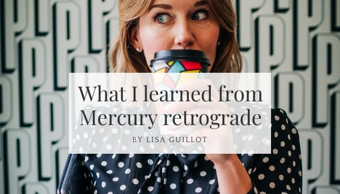 What I learned from Mercury Retrograde for leadership