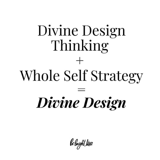 Divine Design thinking + Wholistic self strategy