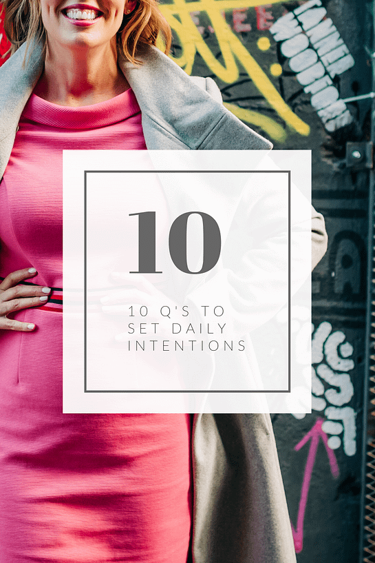 ten questions to set your daily intention