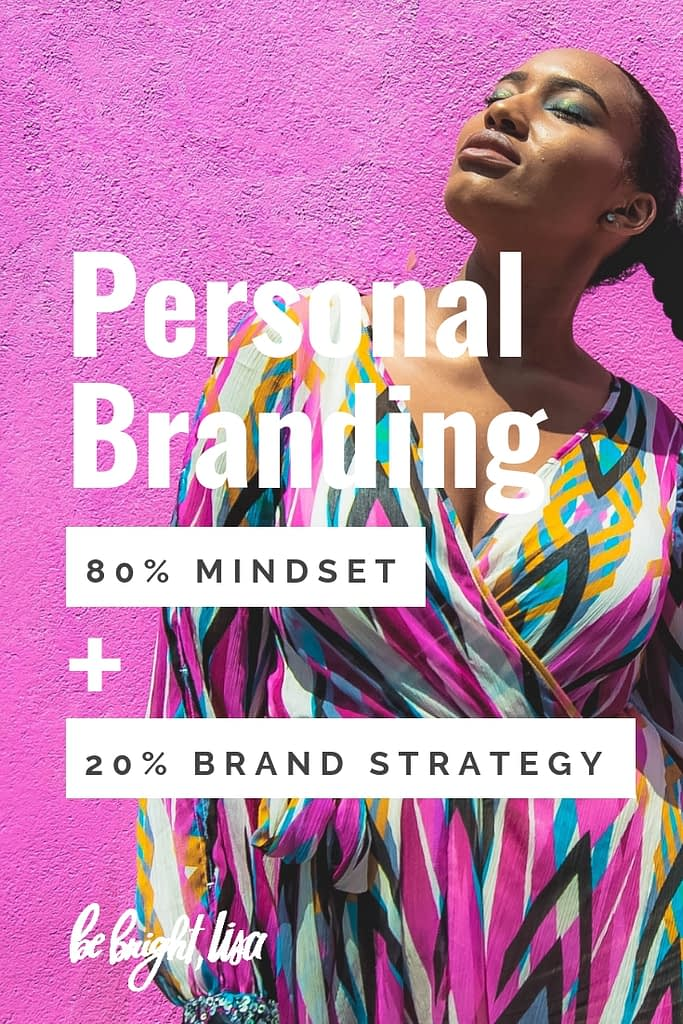 personal branding is the combination of your life's purpose and how to share that purpose. It's 80% mindset, 20% brand strategy.