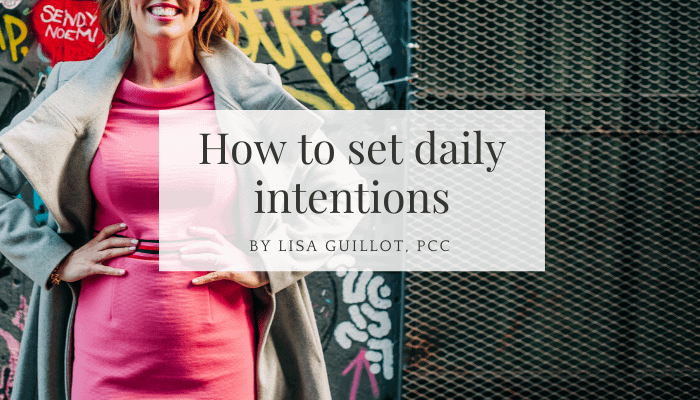 how to set daily intentions